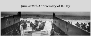June 6: 75th Anniversary of D-Day